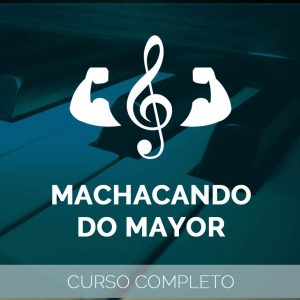 Machacando Do Mayor – Curso Completo