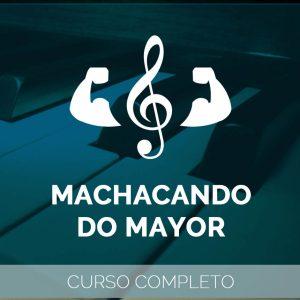 Machacando Do Mayor – Curso Completo